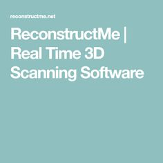 ReconstructMe | Real Time 3D Scanning Software