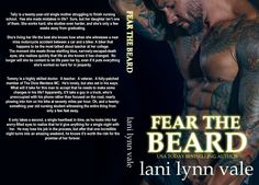 Title: Fear the BeardSeries: The Dixie Wardens Rejects MC Series #2Author: Lani Lynn ValeGenre: MC RomanceRelease Date: March 30, 2017 Model: Jacob Wilson Photographer: FuriousFotog Tally is a twenty-year-old single mother struggling to finish...