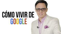 Cómo vivir de Google