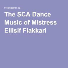 The SCA Dance Music of Mistress Ellisif Flakkari
