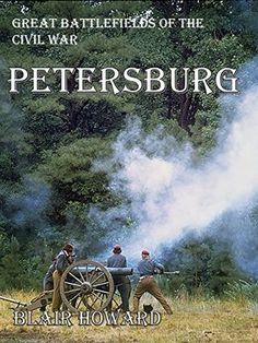Petersburg: Great Battlefields of the Civil War