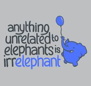 Elephants :)   (@Katie Milner- you should paint this sign- in Turquoise&Grey- for J's room)