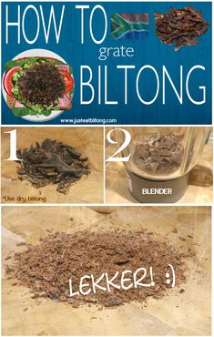 Biltong is a very popular South African snack. It's sort of like beef jerky, but much tastier. You can use grated biltong on sandwiches, pizza, soups, baked potatoes, salads - on anything really! 1) Get dry sliced biltong 2) Put in blender 3) You've got grated biltong! So easy to make and DELICIOUS!