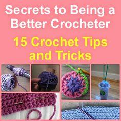 Secrets to Being a Better Crocheter: 15 Crochet Tips and Tricks