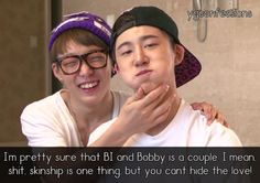 I'm pretty sure that BI and Bobby is a couple. I mean, shit, skinship is one thing, but you cant hide the love!