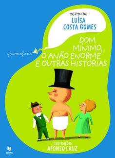 Dom Mínimo, o Anão Enorme e Outras Histórias , Luísa Costa Gomes, GOMES, LUISA COSTA, Afonso Cruz. Compre livros na Fnac.pt