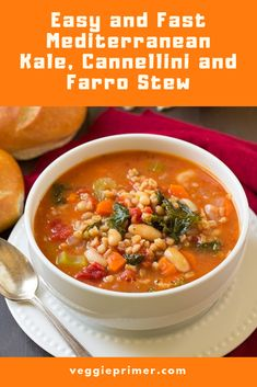 Easy and Fast Mediterranean Kale, Cannellini and Farro Stew Spicy Vegetarian Recipes, Healthy Soups, Vegetarian Soup, Healthy Food, Healthy Recipes, Romantic Dinner Recipes, Best Dinner Recipes, Amazing Recipes, Delicious Recipes