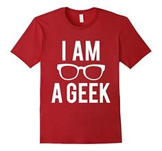 Mens I Am A Geek Funny Nerd T-shirt 2XL Cranberry The Shi...