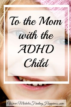 A child with ADHD is a challenge.As an adult with attention deficit hyperactivity disorder and a mother of two boys with the same challenges, I have a littel insight