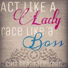 This is so me accept for the being lady like part, I'm not lady like lol Bmx Racing, Dirt Track Racing, Race Quotes, Sprint Cars, Architecture Quotes, Karting, Motorcycle Touring, Motorcycle Tips, Bobber Motorcycle