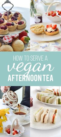 How To Serve A Vegan Afternoon Tea                                                                                                                                                                                 More