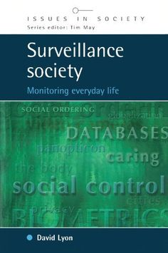 Surveillance society: Monitoring Everyday Life (Issues in Society) Sociology Books, David Lyons, Issues In Society, Social Control, Monitor, Life, Amazon, Google Search, Products