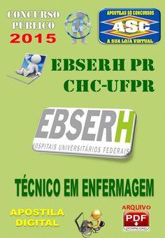 Apostila Concurso Publico Ebserh PR CHC UFPR Tecnico Enfermagem 2015                                                                                                                                                                                 Mais