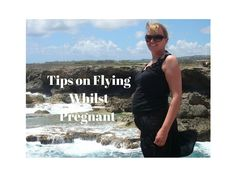 Top Tips on what to think about if you are Flying Whilst Pregnant
