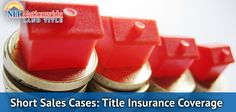 Short Sales Cases: Title Insurance Coverage - http://nationwidetitle.net/short-sales-cases-title-insurance-coverage/
