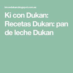 Ki con Dukan: Recetas Dukan: pan de leche Dukan