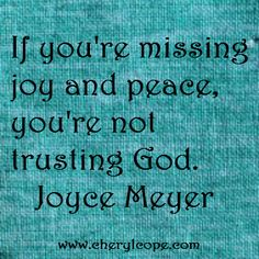 Joyce Meyer quoqte |#Joy #quotes and scriptures to memorize, meditate on and declare http://www.cherylcope.com/joy-quotes-and-scriptures-part-3