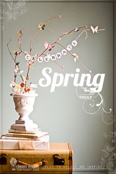Supplies Needed:  Natural Branches  container  floral foam  scissors  1 1/2 scalloped circle punch or round punch (optional)  Easter grass/paper shred  birds, flowers, butterflies, mushrooms....anything 'Spring' that you have around  Glue Gun/Glue sticks  Glitter  Twine/String  glue/mod podge  Note: spell various words: Celebrate, Spring, Happy Easter, Spring Has Sprung, Beauty, Happy Spring.