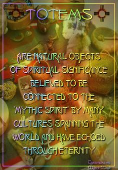 """Totems are natural objects of spiritual significance believed to be connected to the """"Mythic Spirit"""" by many cultures spanning the world and have echoed through eternity."""