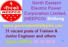 NEEPCO RECRUITMENT 2015 APPLY FOR TRAINEE & JR ENGINEER AND OTHER POSTS ~ Government Daily Jobs