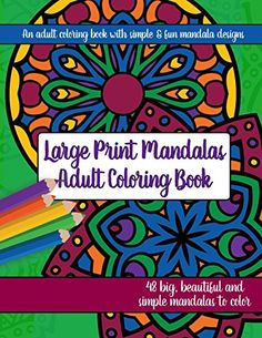 Coloring Books for Seniors: Including Books for Dementia and Alzheimers - Large Print Mandalas Adult Coloring Book: Big, Beautiful and Simple Mandalas