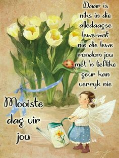 Verryk jou lewe met 'n lieflike geur. Good Morning Wishes, Morning Messages, Lekker Dag, Evening Greetings, Afrikaanse Quotes, Goeie More, More Images, Poems, Life Quotes