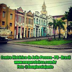 Centro Histórico de João Pessoa - PB - Brasil www.megaroteiros.com.br  Foto @douglasviajante