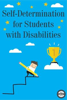 Not only does encouraging self-determination for students with disabilities help them to reach their goals, it also results in more positive employment, community participation, and quality of life outcomes when they leave school. Disability Help, Self Advocacy, Pediatric Occupational Therapy, Developmental Disabilities, Self Determination, Executive Functioning, Student Learning, Pediatrics, Workplace