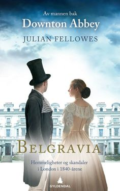 Belgravia av Julian Fellowes Likte du Downton Abbey? Skaperen av tv-serien har skrevet den deilige romanen Belgravia i samme stil! For deg som elsker romantikk, renkespill, familiedrama og fasader som rakner, alt kledd i 1800-tallets engelske eleganse.