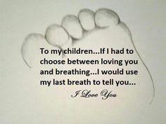 My kids are my life