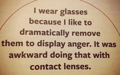 haha, glasses and contact lenses. But, actually, this is not the reason that I have glasses-I wear them because I need them. I Love To Laugh, Make Me Smile, Eye Jokes, Quotable Quotes, Funny Quotes, Optometry Humor, Vision Quotes, Medical Humor, Work Humor