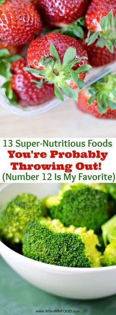 13 Super-Nutritious Foods You're Probably Throwing Out (Number 12 Is My Favorite) | WIN-WINFOOD.com #healthyeating #healthyfood #nutrition