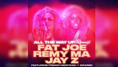 "Fat Joe e Remy Ma lançam o remix de ""All The Way Up"" com participação de Jay-Z"