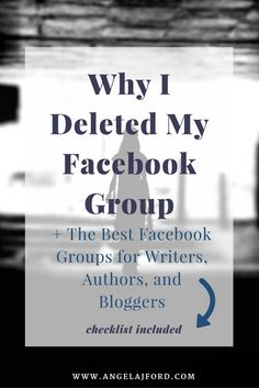 Why I Deleted my Facebook Group + The Best Facebook Groups for Authors, Writers, and Bloggers