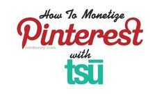 How To Monetize Pinterest With Tsu Coming soon ...... im going to show you how to monetize Pinterest with Tsu this is so, so simple ..... leave a comment below if you want to be notified when this cool strategy article is live on my site ....... re shares welcomed.   If your viewing this from outside Tsu then come join us. Tsu is Social Media that pays.  My Private Invite Link Is http://www.tsu.co/dexterroona