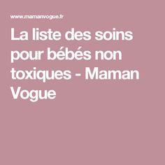 La liste des soins pour bébés non toxiques - Maman Vogue