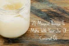 20 Magical Things To Make With Coconut Oil
