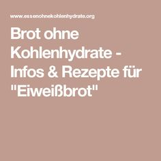"Brot ohne Kohlenhydrate - Infos & Rezepte für ""Eiweißbrot"""