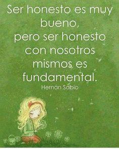 La honestidad contigo mismo es esencial.