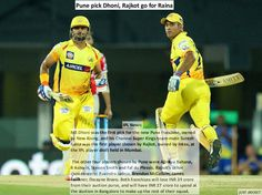 IPl News: December 15, 2015  MS Dhoni was the first pick for the new Pune franchise, owned by New Rising, and his Chennai Super Kings team-mate Suresh Raina was the first player chosen by Rajkot, owned by Intex, at the IPL player draft held in Mumbai.