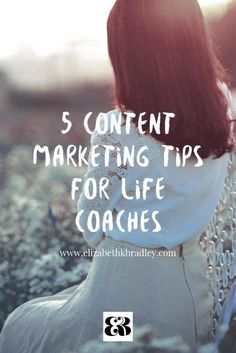 5 content marketing tips for Life Coaches #lifecoach #healthcoach