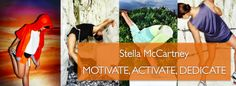 """New Banner Theme: """"MOTIVATE, ACTIVATE, DEDICATE"""" for Stella McCartney."""
