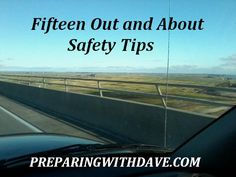 15 Out & About Safety Tips | Preparing with Dave | #prepbloggers #safety