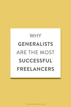 Why Generalists Are The Most Successful Freelancers — Nesha Woolery