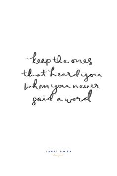 keep the ones that heard you when you never said a word. Rose and Marble Bedroom Quotes Quotes To Live By Quotes to Handletter Hand Lettering Hand Lettering Quotes Handlettering Quotes Quotes Deep Quotes Inspirational Quotes about Streng New Quotes, Words Quotes, Quotes To Live By, Motivational Quotes, Life Quotes, Sayings, Funny Quotes, Heart Quotes, Wisdom Quotes