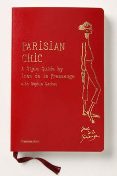 Parisian Chic: A Style Guide by Ines de la Fressange ~ this wonderful book, part travel guide, part style guide, reads like a lively conversation over brunch with your new Parisian pal! Parisienne Chic, Good Books, My Books, Library Books, Parisian Chic Style, Parisian Room, Paris 3, French Chic, Book Covers