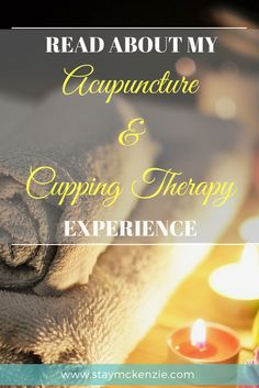 MY ACUPUNCTURE & CUPPING THERAPY EXPERIENCE https://staymckenzie.com/blog/2017/6/20/acupuncture-cupping-therapy?utm_campaign=coschedule&utm_source=pinterest&utm_medium=Stacey%20McKenzie&utm_content=MY%20ACUPUNCTURE%20and%20CUPPING%20THERAPY%20EXPERIENCE