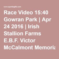 Race Video 15:40 Gowran Park | Apr 24 2016 | Irish Stallion Farms E.B.F. Victor McCalmont Memorial Stakes (Fillies Listed) | Horse Racing Betting Tips | Racecards, Live Results & News | Sporting Life