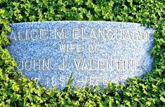 John J. Valentine- family plot - Mountain View Cemetery, Oakland, CA - Valentine's 2nd wife, Alice Maude Blanchard (1857-1935)