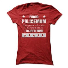 Proud Police mom - #boys hoodies #print shirts. BUY NOW => https://www.sunfrog.com/LifeStyle/Proud-Police-mom.html?id=60505